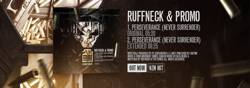 NZM 067 by Ruffneck & Promo – Perseverance (Never Surrender) is OUT NOW!